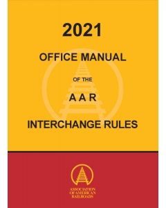 2021 Office Manual of the AAR Interchange Rules